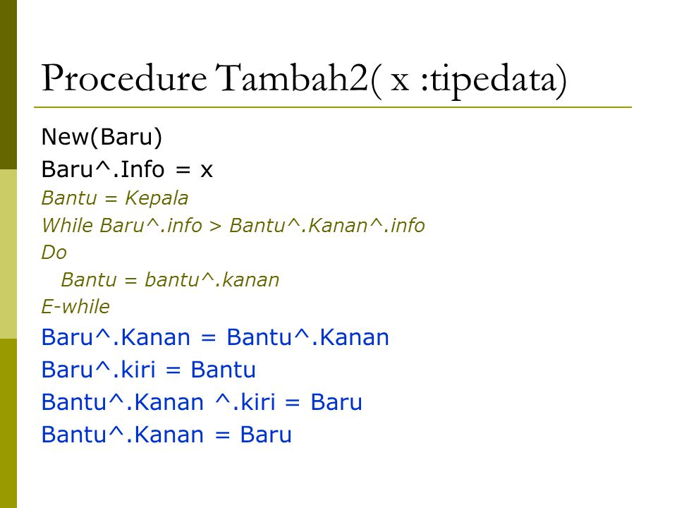 Procedure Tambah2( x :tipedata)