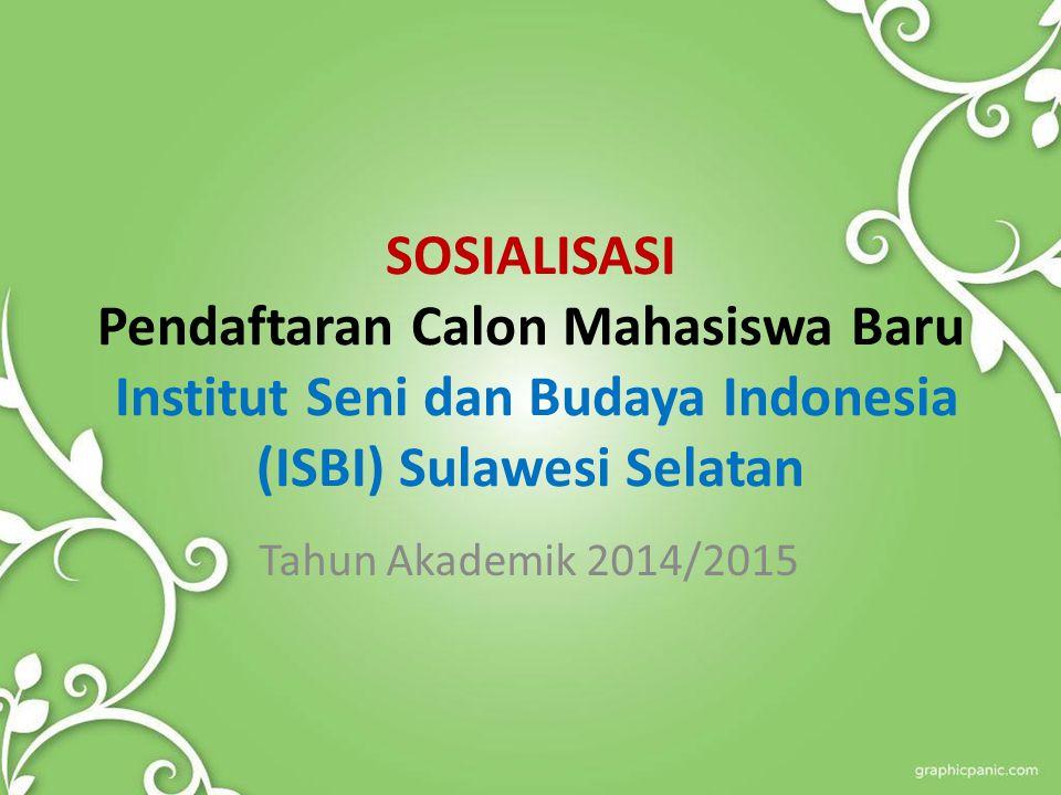 SOSIALISASI Pendaftaran Calon Mahasiswa Baru Institut Seni dan Budaya Indonesia (ISBI) Sulawesi Selatan