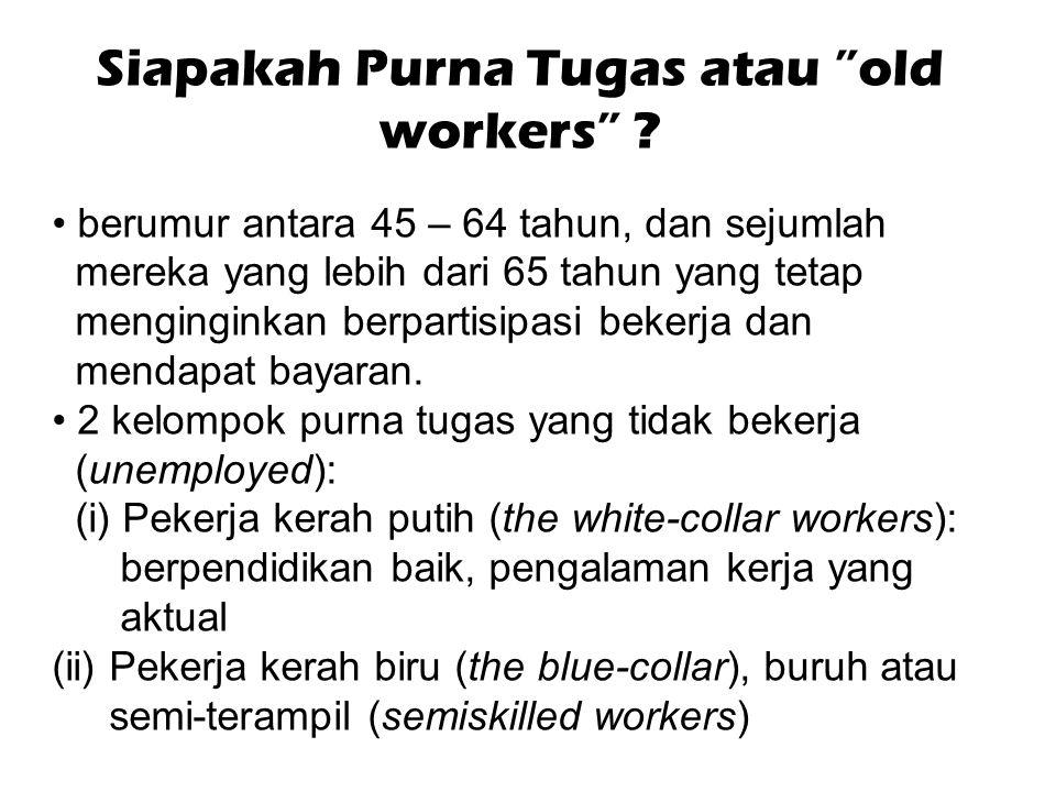 Siapakah Purna Tugas atau old workers