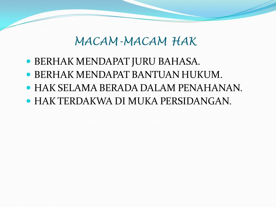 MACAM-MACAM HAK BERHAK MENDAPAT JURU BAHASA.