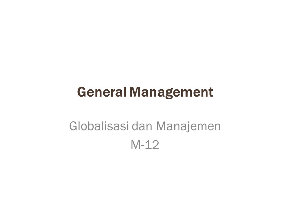 Globalisasi dan Manajemen M-12