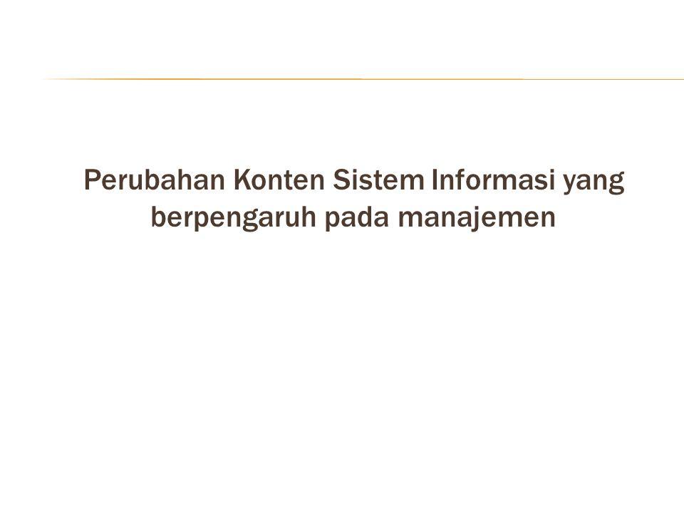 Perubahan Konten Sistem Informasi yang berpengaruh pada manajemen