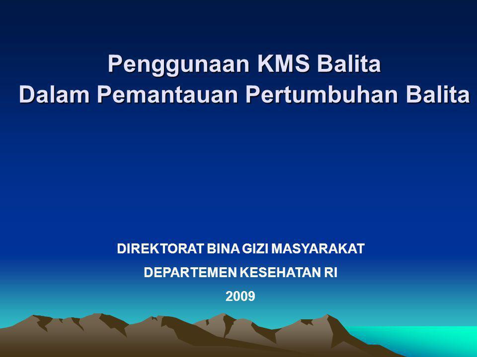 Penggunaan KMS Balita Dalam Pemantauan Pertumbuhan Balita