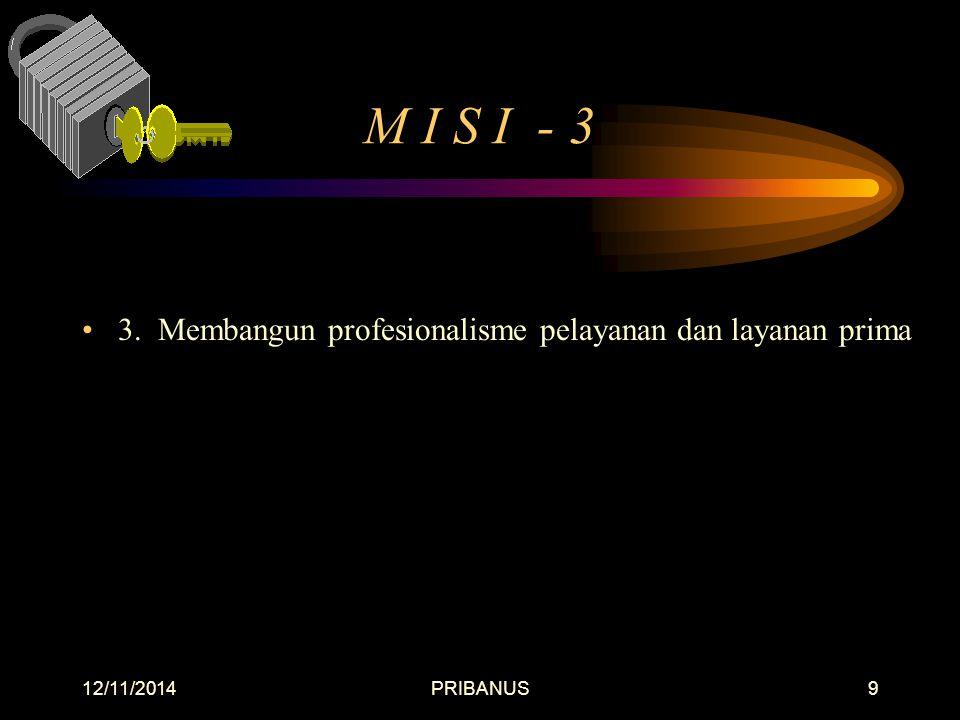 M I S I - 3 3. Membangun profesionalisme pelayanan dan layanan prima