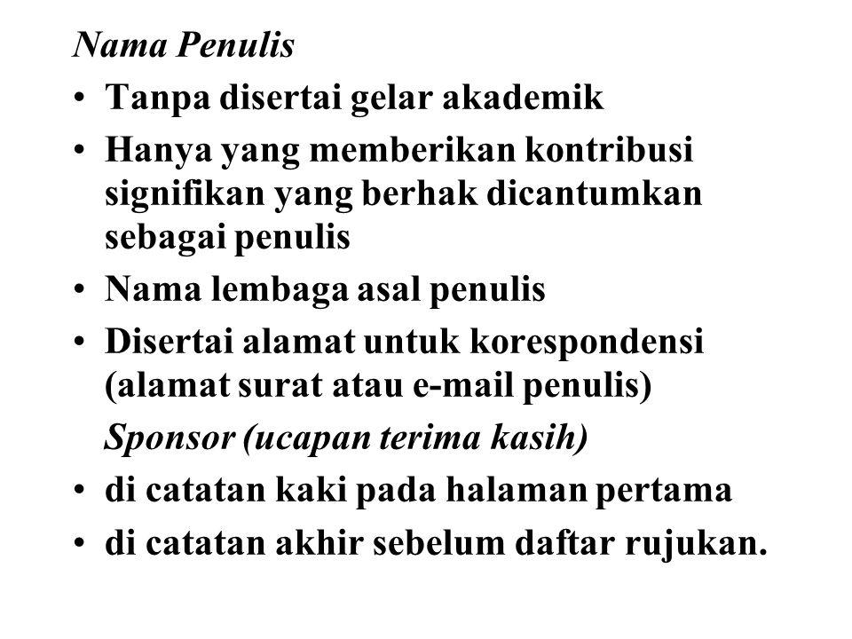 Nama Penulis Tanpa disertai gelar akademik. Hanya yang memberikan kontribusi signifikan yang berhak dicantumkan sebagai penulis.