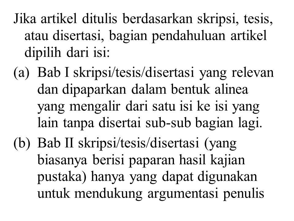 Jika artikel ditulis berdasarkan skripsi, tesis, atau disertasi, bagian pendahuluan artikel dipilih dari isi: