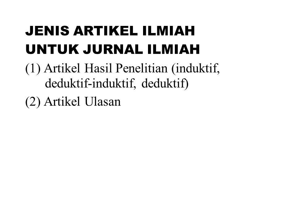 JENIS ARTIKEL ILMIAH UNTUK JURNAL ILMIAH. (1) Artikel Hasil Penelitian (induktif, deduktif-induktif, deduktif)