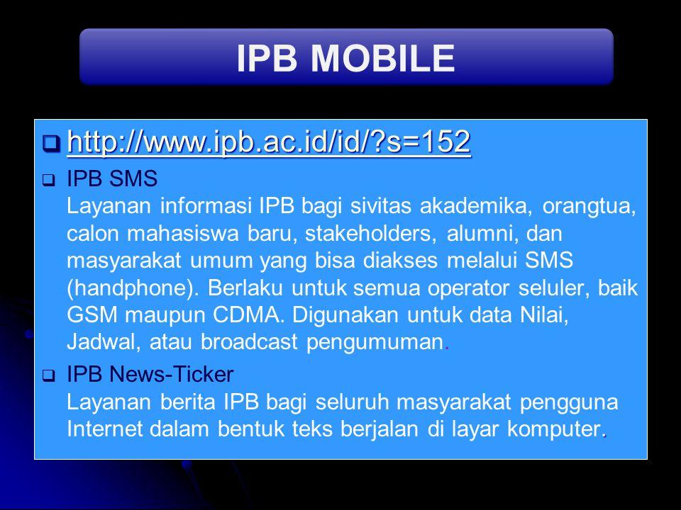 IPB MOBILE http://www.ipb.ac.id/id/ s=152