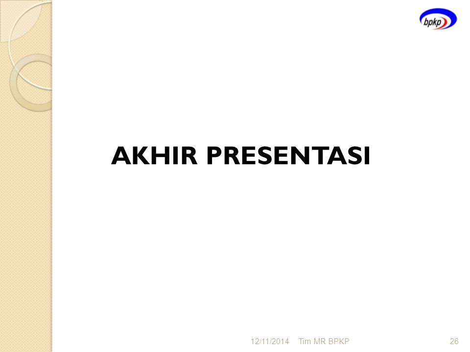 AKHIR PRESENTASI 4/7/2017 Tim MR BPKP