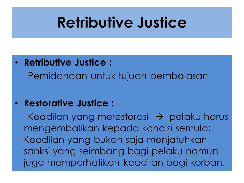 Retributive Justice Retributive Justice :