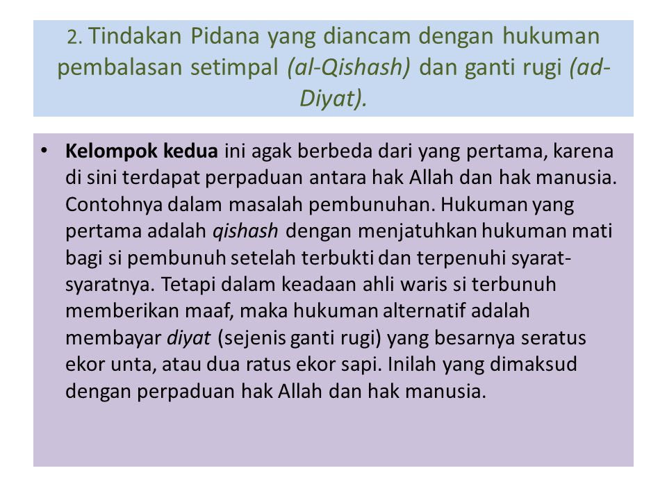 2. Tindakan Pidana yang diancam dengan hukuman pembalasan setimpal (al-Qishash) dan ganti rugi (ad-Diyat).