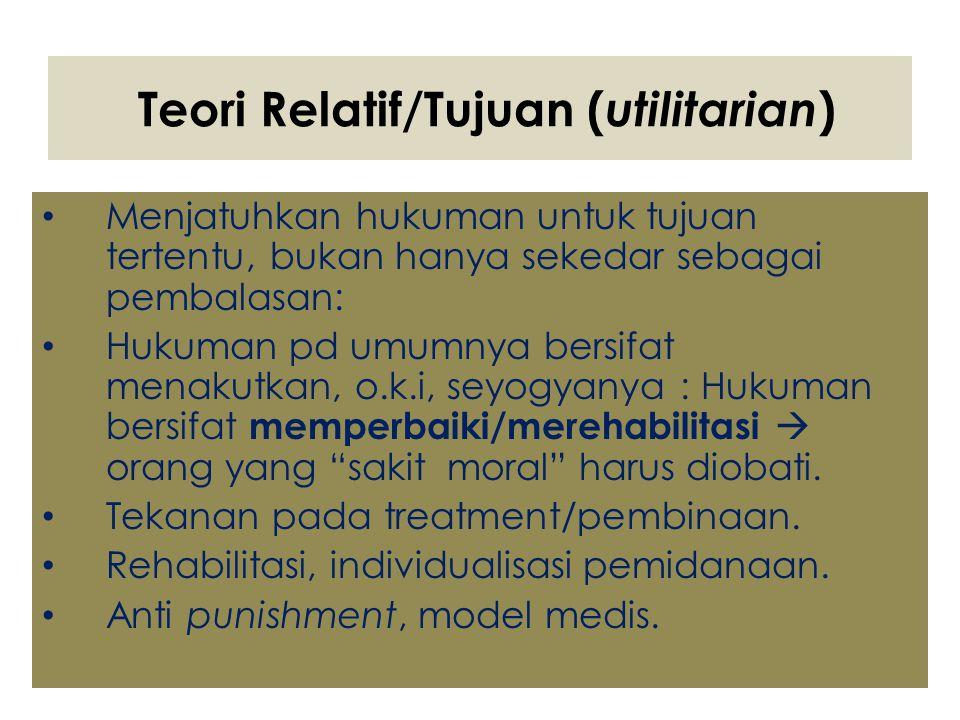 Teori Relatif/Tujuan (utilitarian)