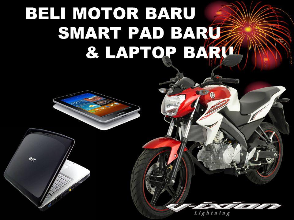BELI MOTOR BARU SMART PAD BARU & LAPTOP BARU