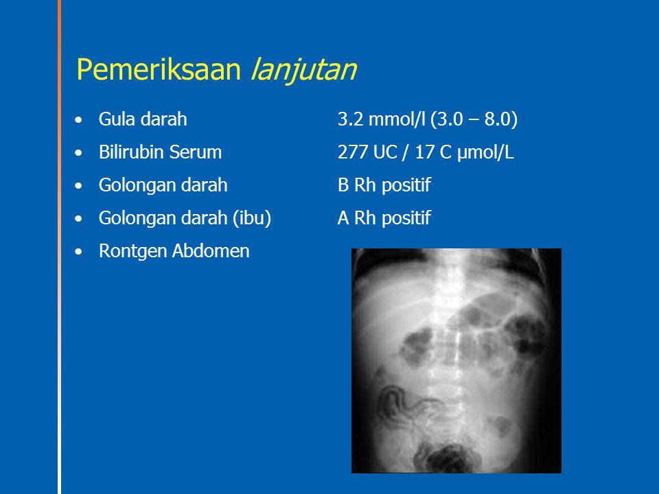 Pemeriksaan lanjutan Gula darah 3.2 mmol/l (3.0 – 8.0)