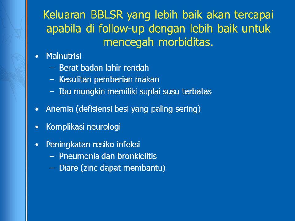 Keluaran BBLSR yang lebih baik akan tercapai apabila di follow-up dengan lebih baik untuk mencegah morbiditas.