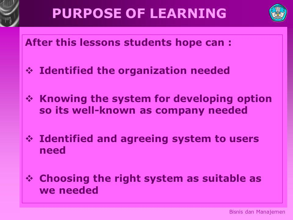 PURPOSE OF LEARNING After this lessons students hope can :