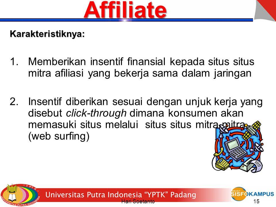 Affiliate Karakteristiknya: Memberikan insentif finansial kepada situs situs mitra afiliasi yang bekerja sama dalam jaringan.