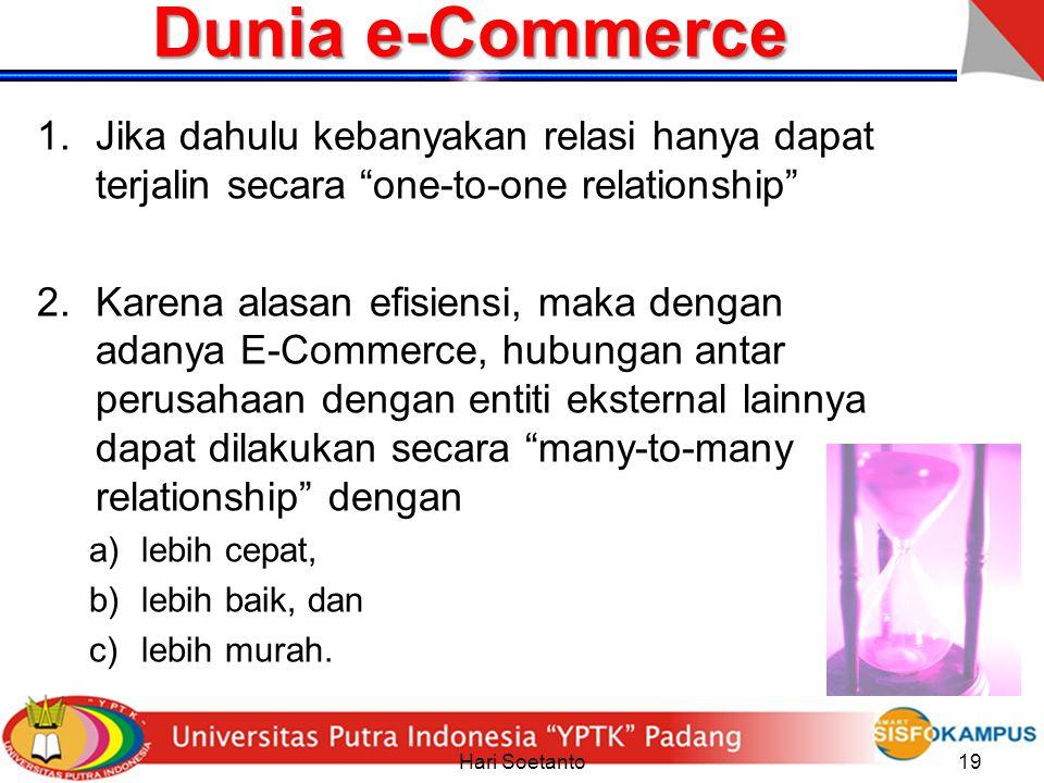 Dunia e-Commerce Jika dahulu kebanyakan relasi hanya dapat terjalin secara one-to-one relationship