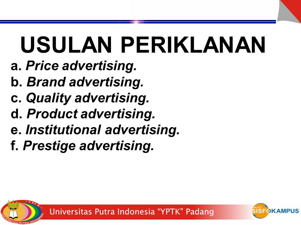 USULAN PERIKLANAN a. Price advertising. b. Brand advertising.