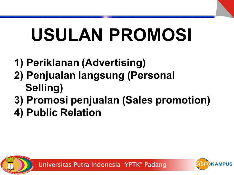 USULAN PROMOSI 1) Periklanan (Advertising)