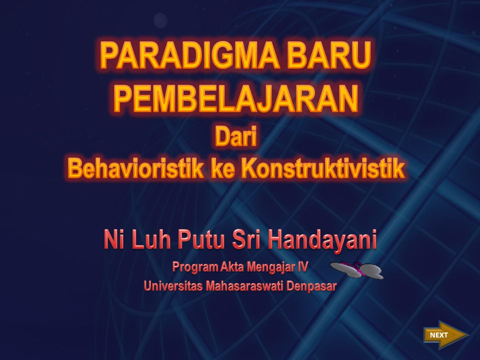 PARADIGMA BARU PEMBELAJARAN Dari Behavioristik ke Konstruktivistik
