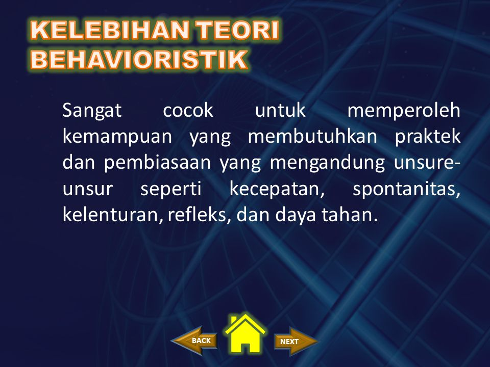 KELEBIHAN TEORI BEHAVIORISTIK