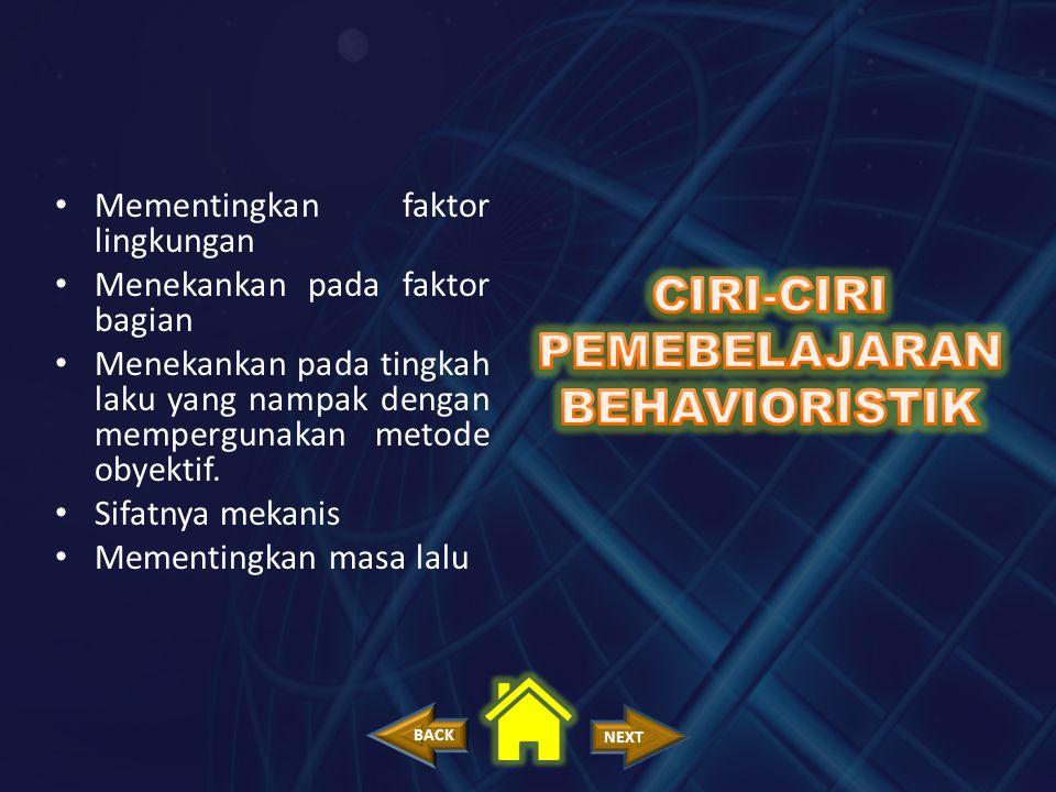 CIRI-CIRI PEMEBELAJARAN BEHAVIORISTIK