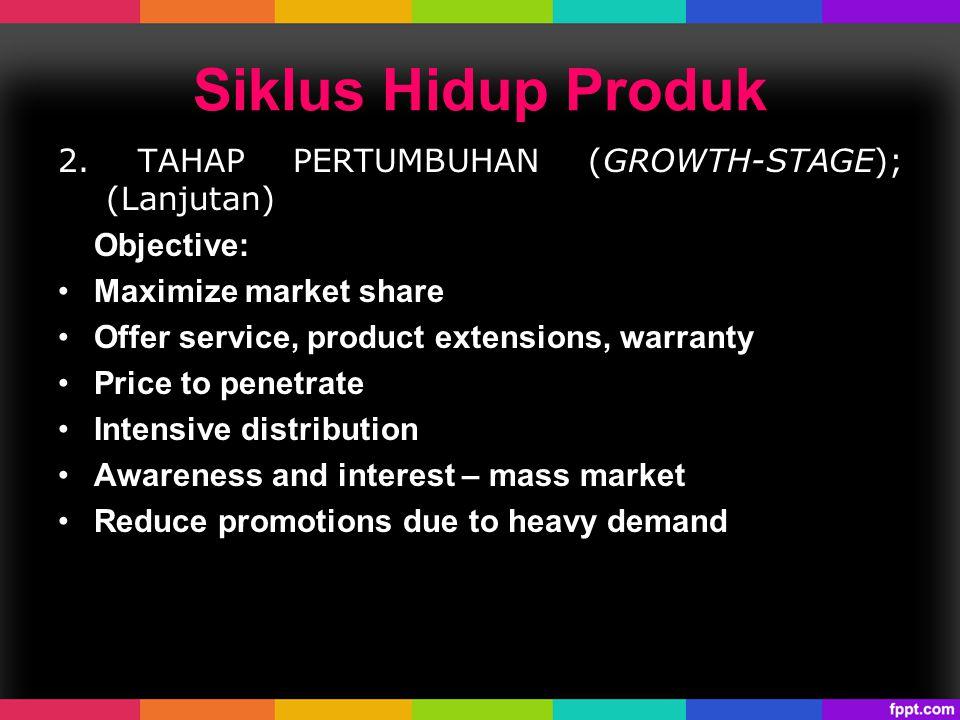 Siklus Hidup Produk 2. TAHAP PERTUMBUHAN (GROWTH-STAGE); (Lanjutan)