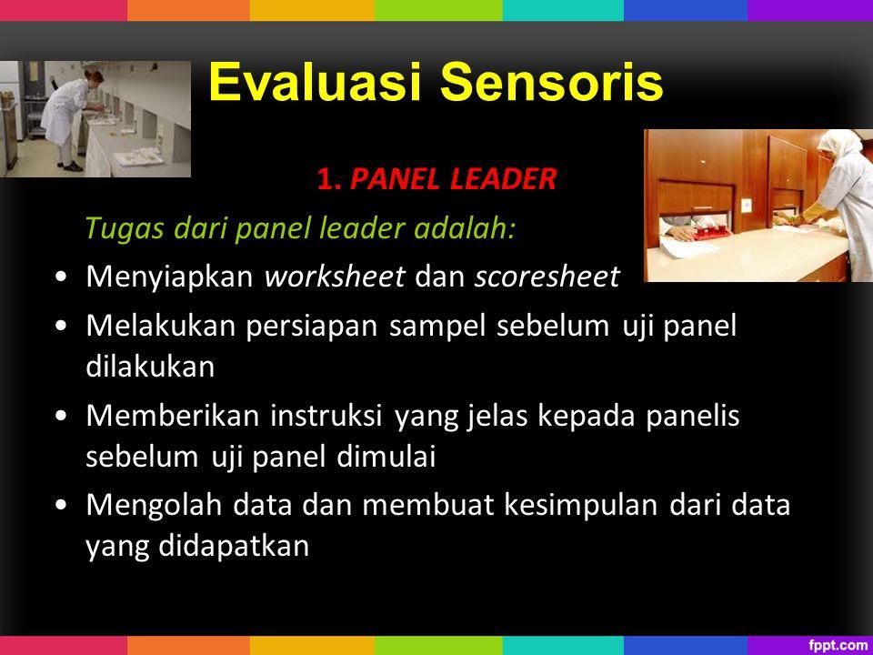 Evaluasi Sensoris 1. PANEL LEADER Tugas dari panel leader adalah: