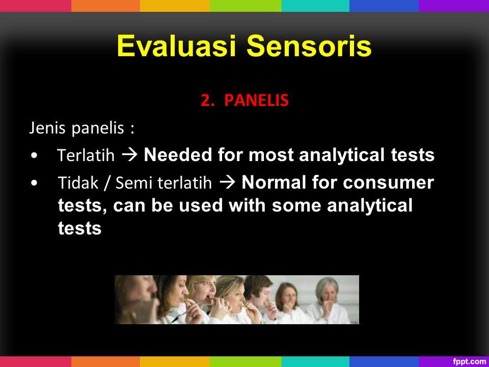 Evaluasi Sensoris 2. PANELIS Jenis panelis :