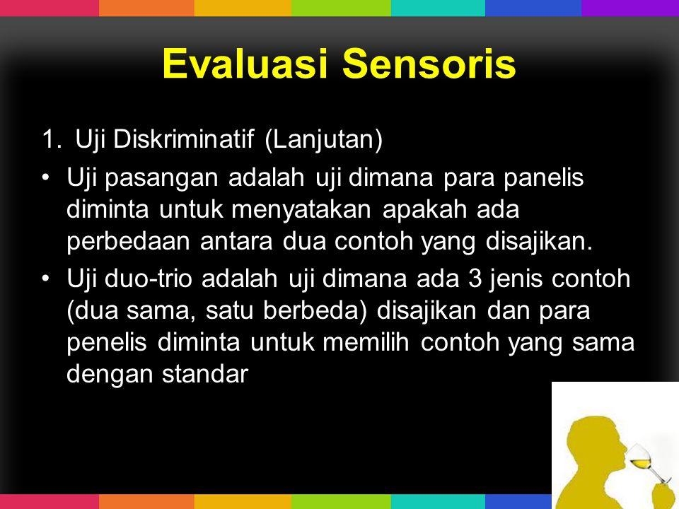 Evaluasi Sensoris Uji Diskriminatif (Lanjutan)