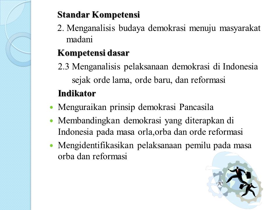 Standar Kompetensi 2. Menganalisis budaya demokrasi menuju masyarakat madani. Kompetensi dasar