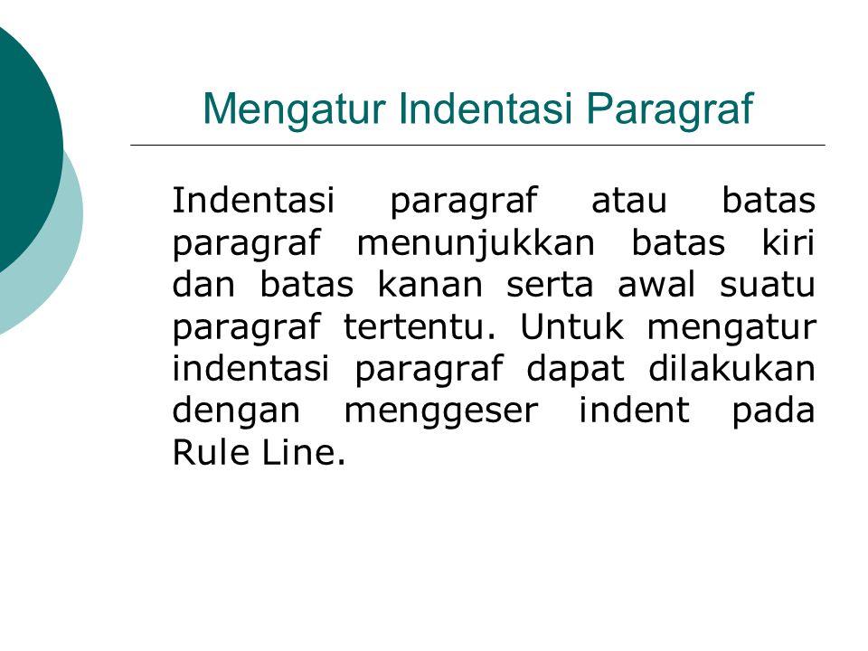 Mengatur Indentasi Paragraf