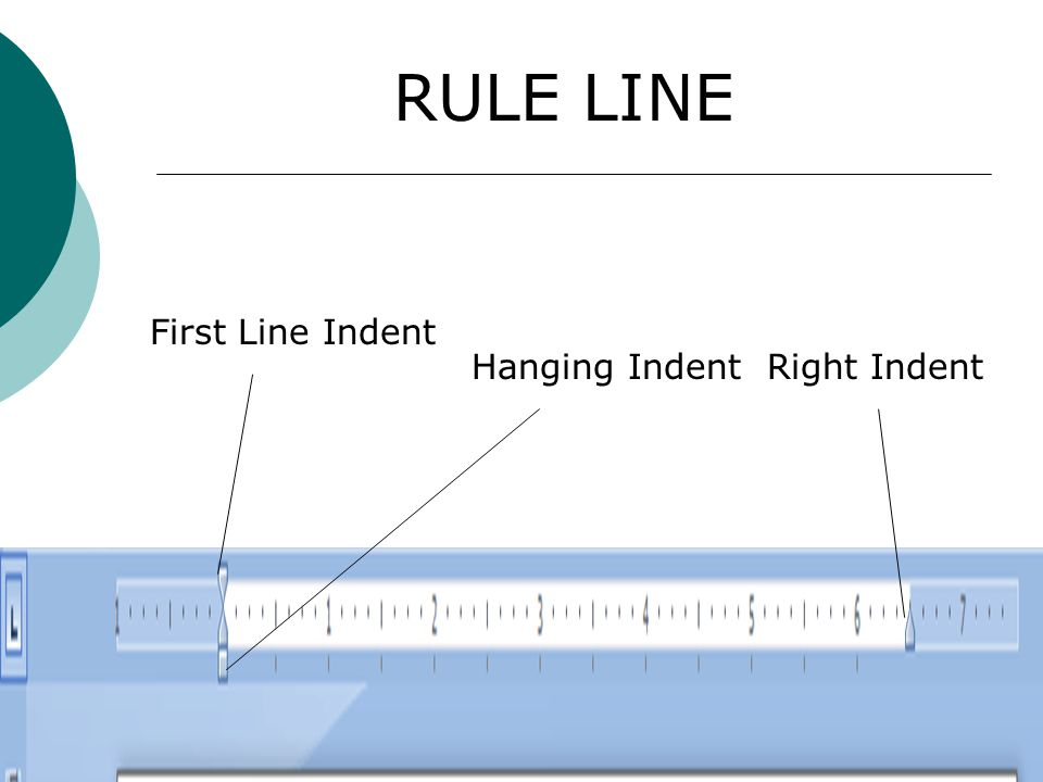 RULE LINE First Line Indent Hanging Indent Right Indent