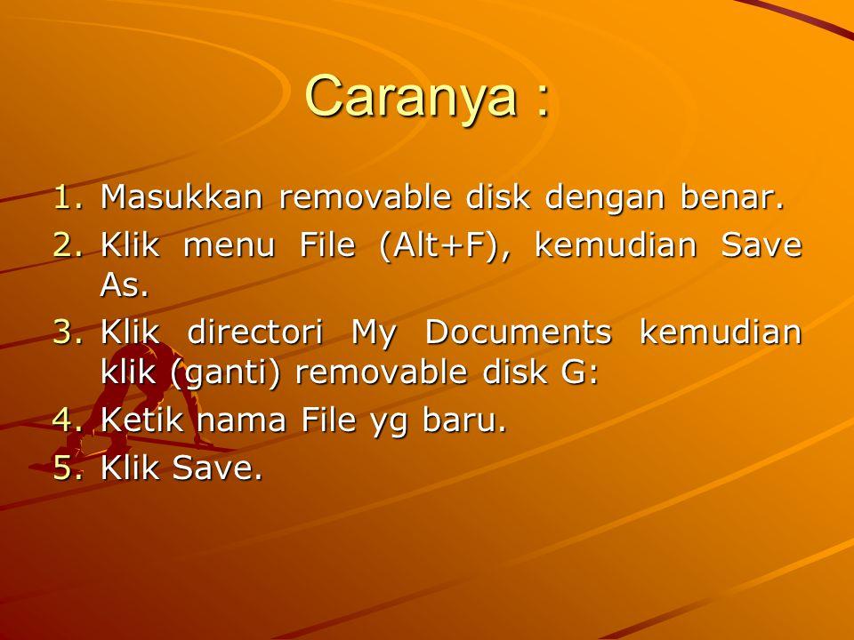 Caranya : Masukkan removable disk dengan benar.