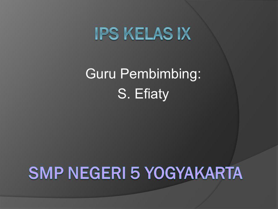 Guru Pembimbing: S. Efiaty