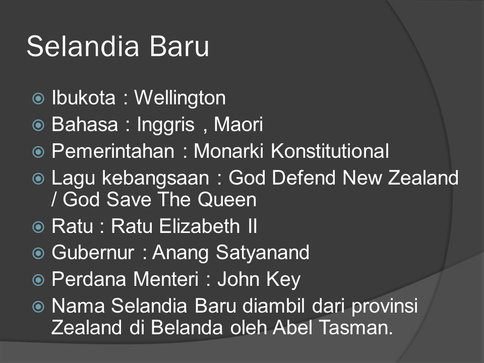 Selandia Baru Ibukota : Wellington Bahasa : Inggris , Maori