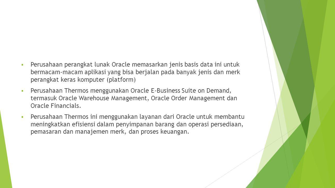 Perusahaan perangkat lunak Oracle memasarkan jenis basis data ini untuk bermacam-macam aplikasi yang bisa berjalan pada banyak jenis dan merk perangkat keras komputer (platform)