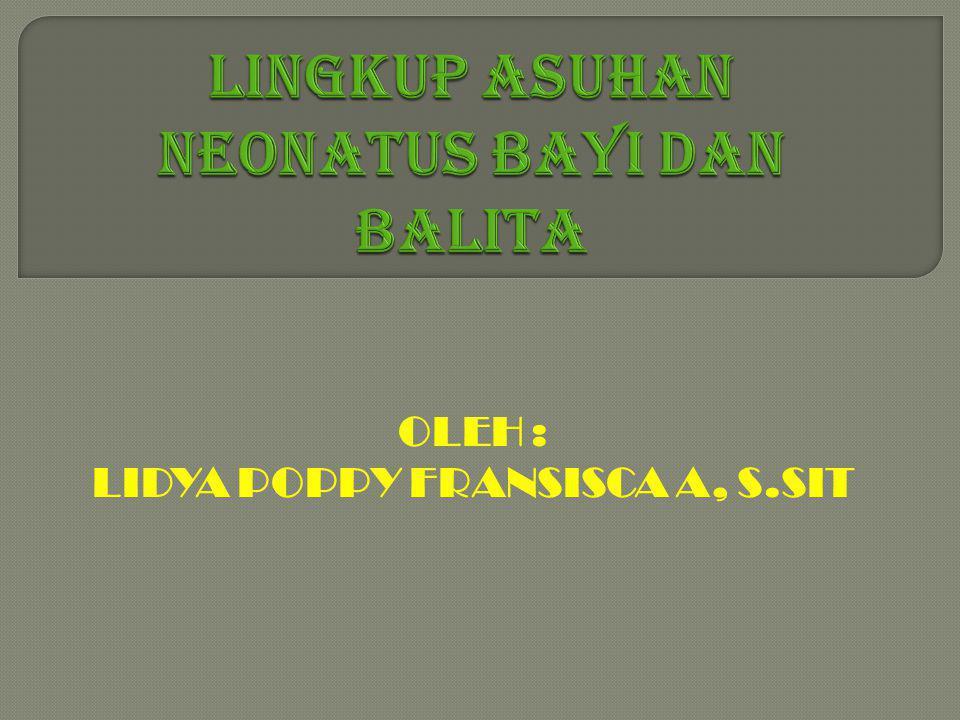 LINGKUP ASUHAN NEONATUS BAYI DAN BALITA