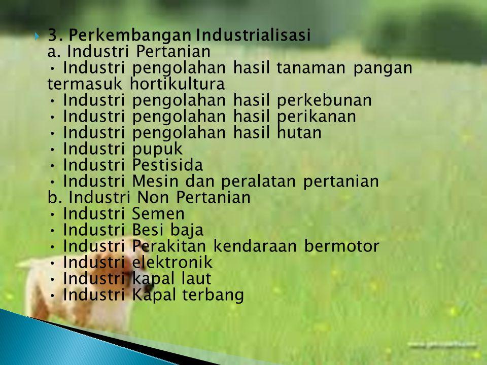 3. Perkembangan Industrialisasi a