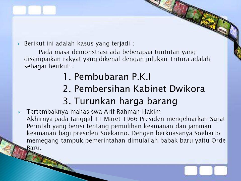 2. Pembersihan Kabinet Dwikora 3. Turunkan harga barang