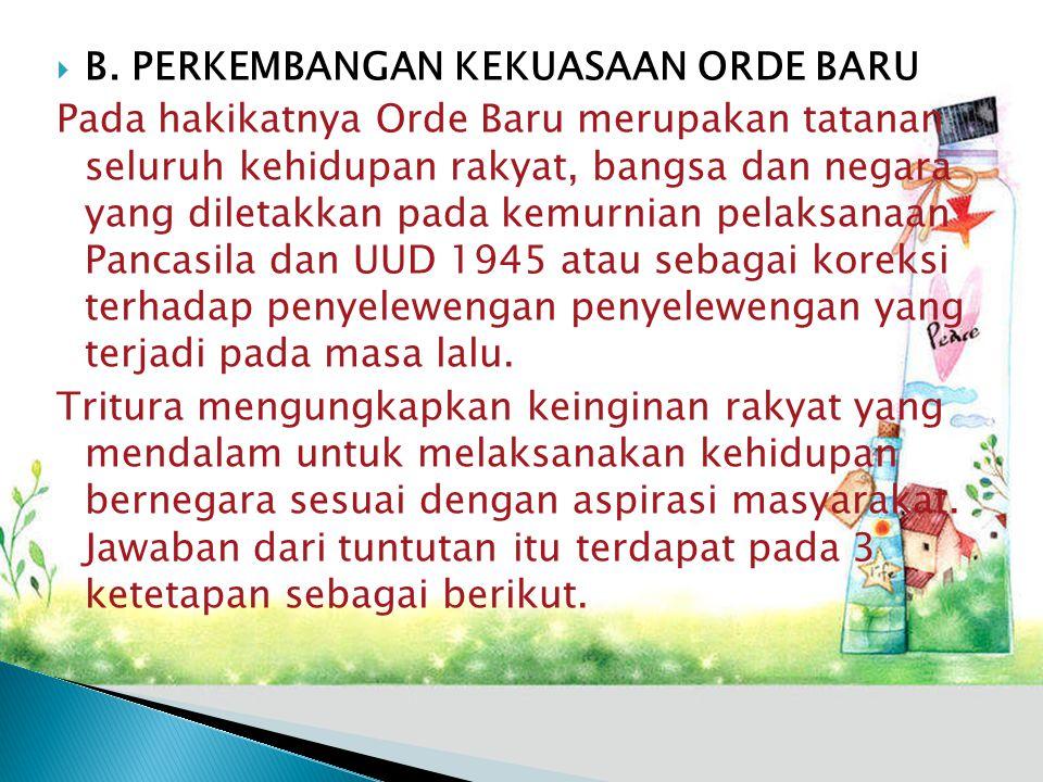 B. PERKEMBANGAN KEKUASAAN ORDE BARU