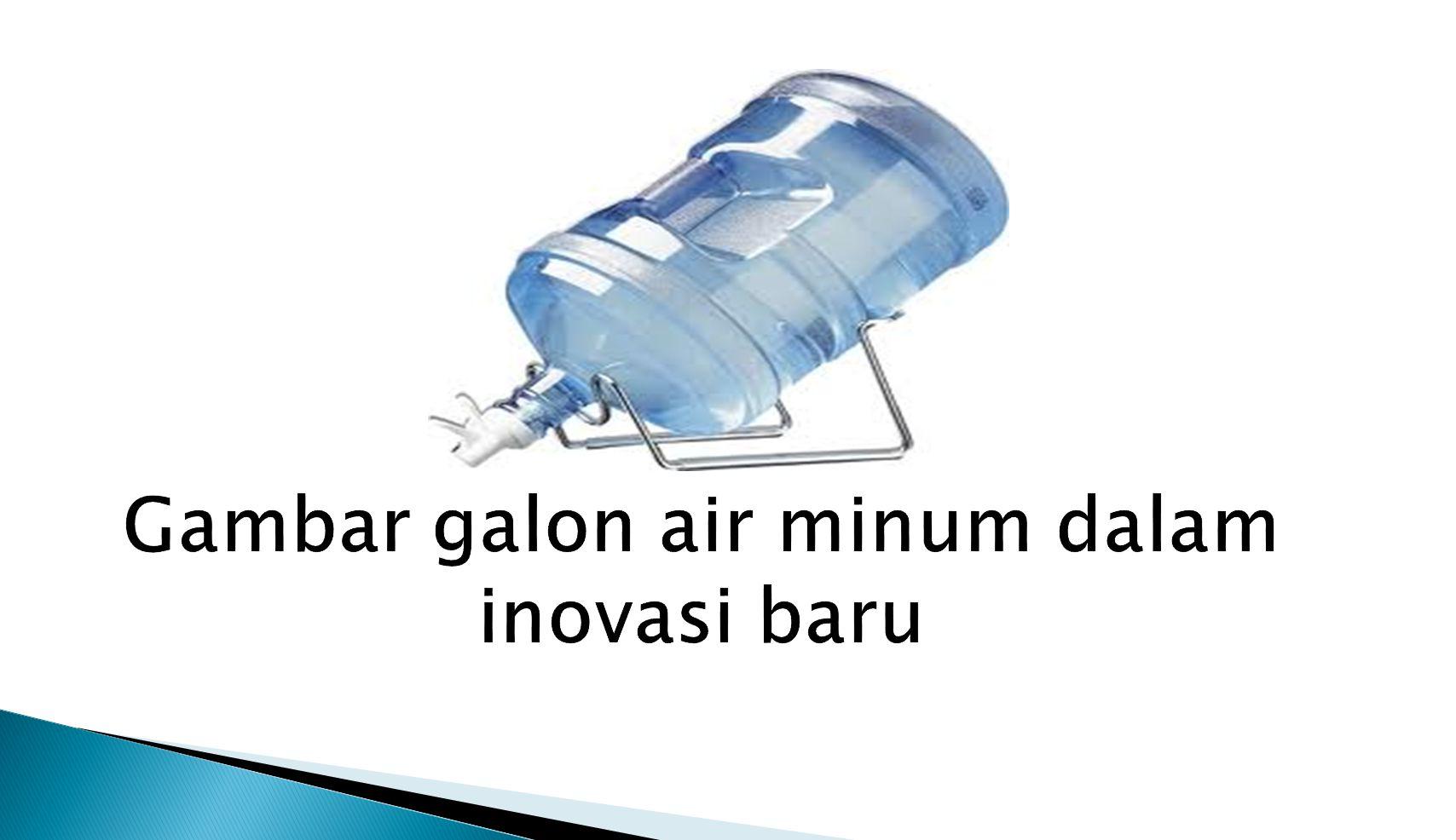Gambar galon air minum dalam inovasi baru