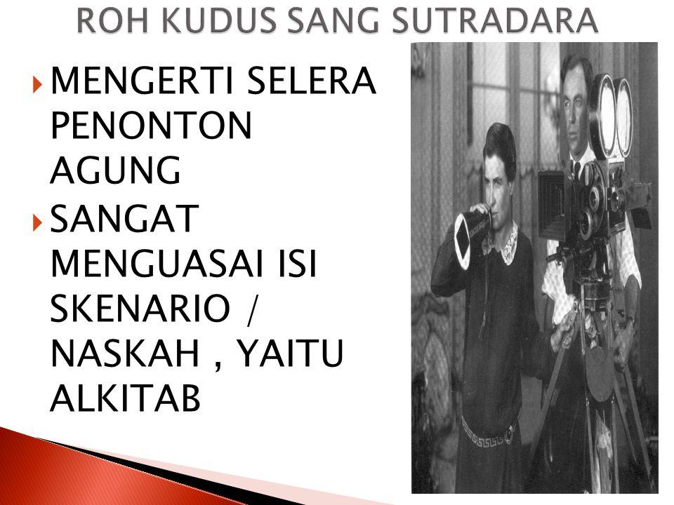 ROH KUDUS SANG SUTRADARA