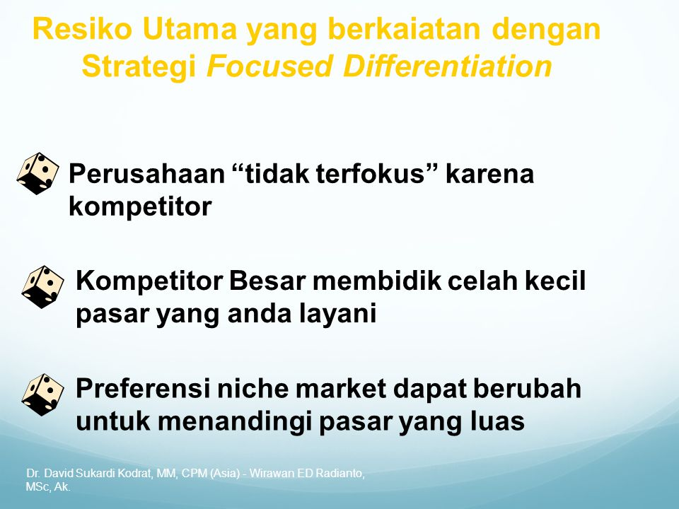 Resiko Utama yang berkaiatan dengan Strategi Focused Differentiation