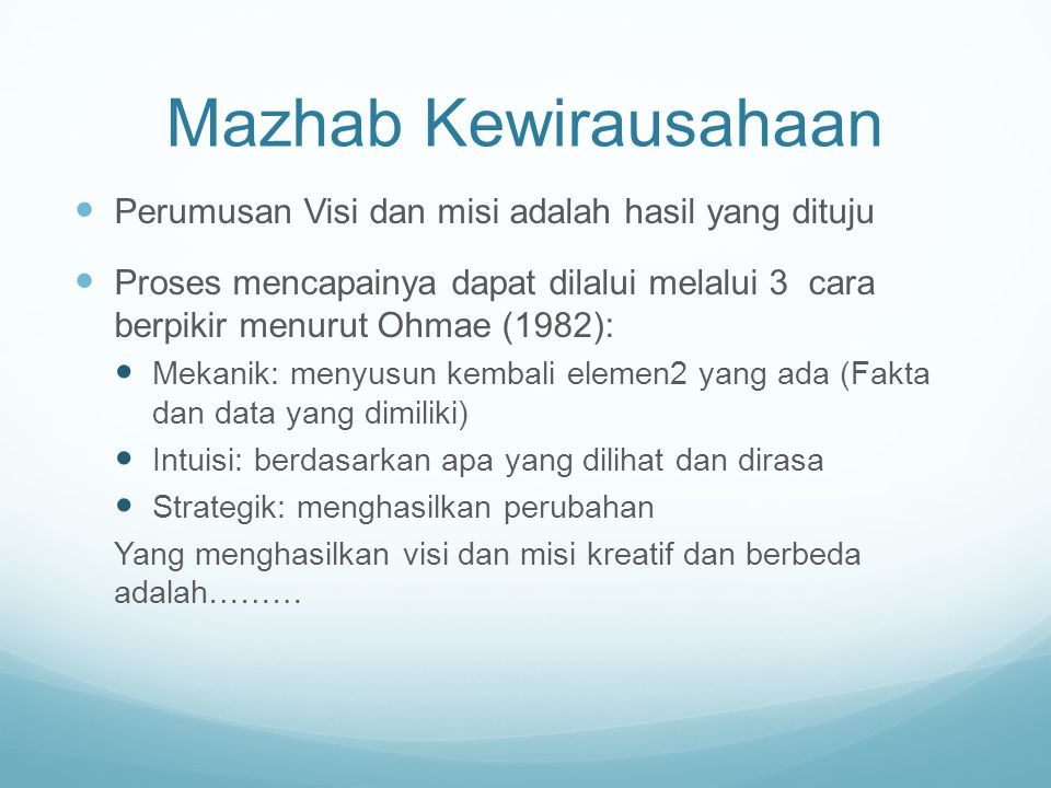 Mazhab Kewirausahaan Perumusan Visi dan misi adalah hasil yang dituju