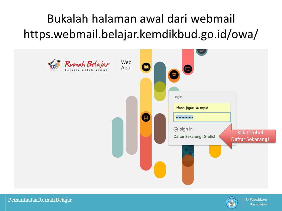 Bukalah halaman awal dari webmail https. webmail. belajar. kemdikbud