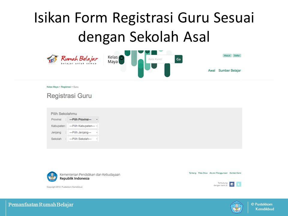 Isikan Form Registrasi Guru Sesuai dengan Sekolah Asal