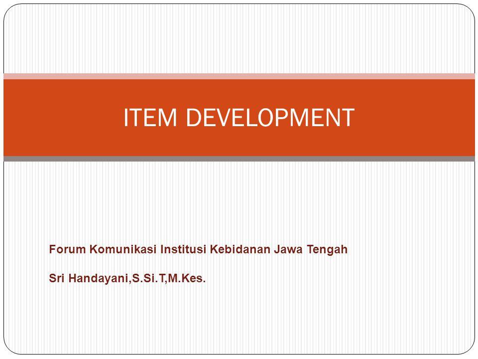 ITEM DEVELOPMENT Forum Komunikasi Institusi Kebidanan Jawa Tengah