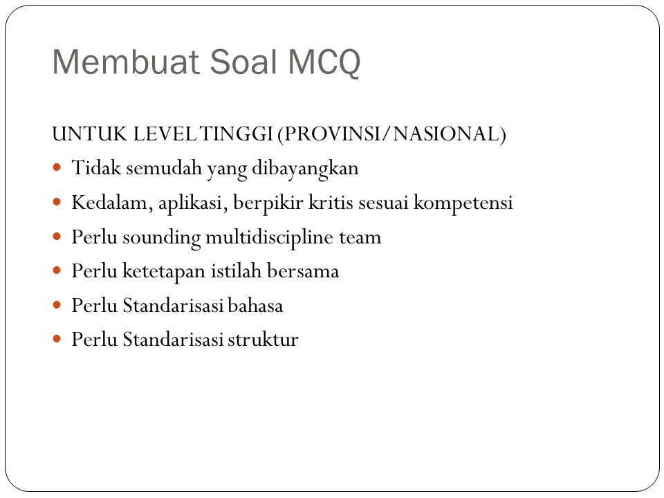 Membuat Soal MCQ UNTUK LEVEL TINGGI (PROVINSI/NASIONAL)